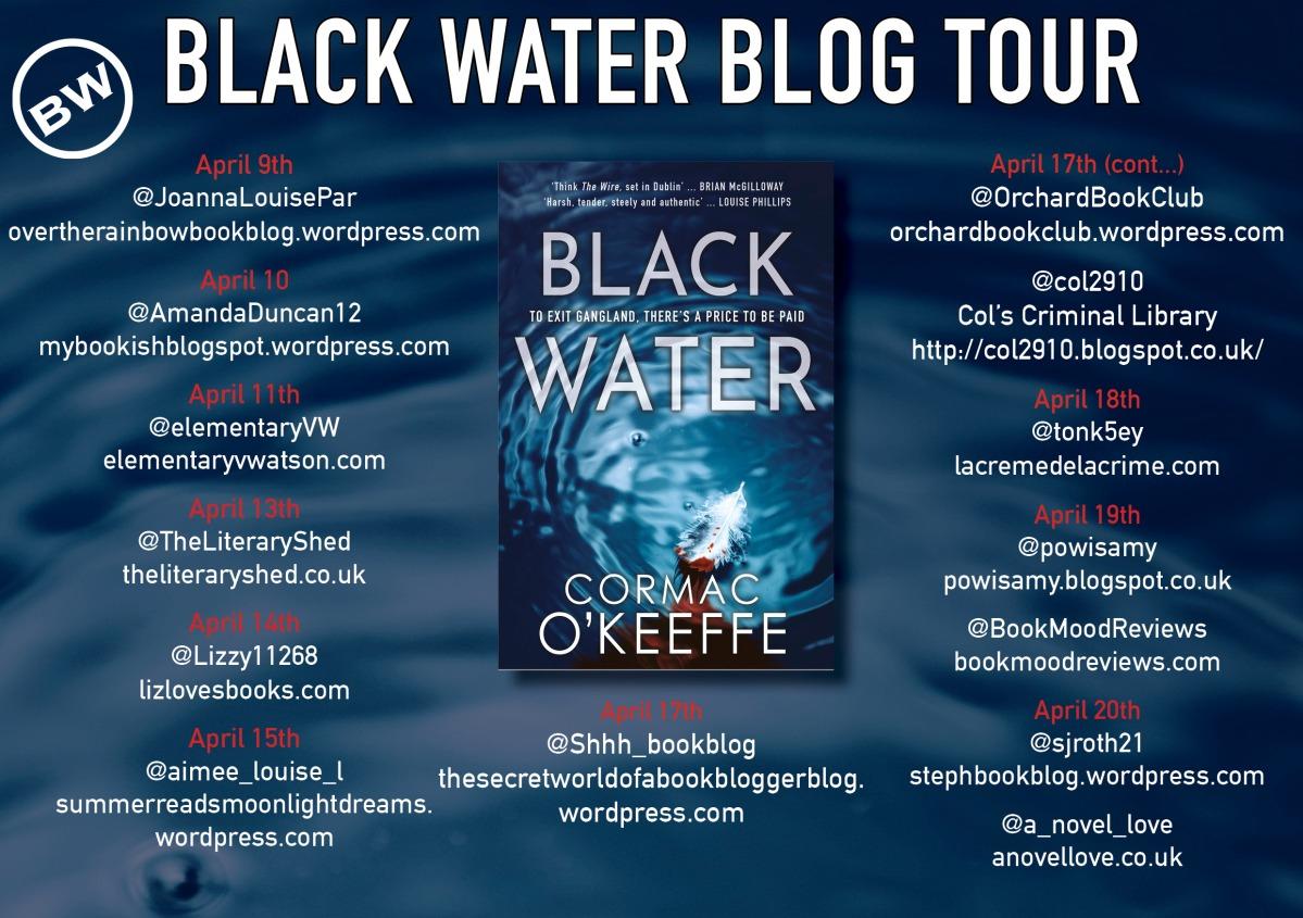 #Blogtour Black Water by Cormac O'Keeffe                                       @CormacJOKeeffe @bwpublishing@LinaLanglee